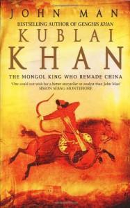 Kublai Khan - John Man