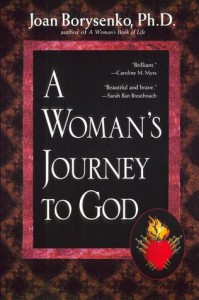 A Woman's Journey to God - Joan Borysenko