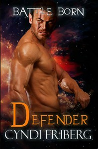 Defender (Battle Born Book 4) - Cyndi Friberg