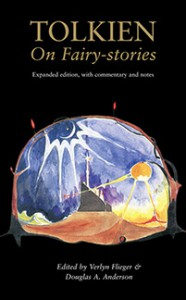 On Fairy-Stories - J.R.R. Tolkien, Douglas A. Anderson, Verlyn Flieger