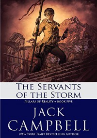 The Servants of the Storm (The Pillars of Reality Book 5) - Jack Campbell