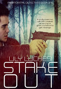 Stake-Out (Paranormal Detectives Series Book 1) - Lily Luchesi