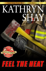 Feel The Heat (Rockford Fire Department Book 1) - Kathryn Shay