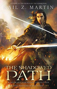 The Shadowed Path: A Jonmarc Vanhanian Collection - Gail Z. Martin