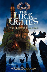 The Luck Uglies #2: Fork-Tongue Charmers - Paul Durham