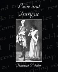 Love and Intrigue - Frederich Schiller
