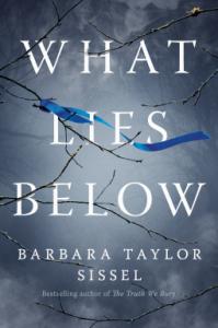 What Lies Below - Barbara Taylor Sissel