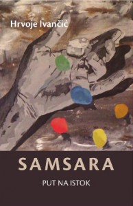 Samsara - Put na Istok - Hrvoje Ivančić