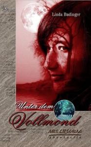 Unter dem Vollmond: Roman - Linda Budinger