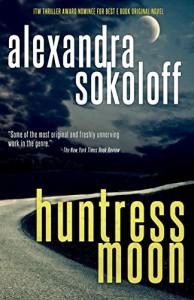 Huntress Moon (The Huntress/FBI Thrillers Book 1) - Alexandra Sokoloff