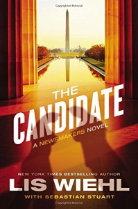 The Candidate (A Newsmakers Novel) - Lis Wiehl, Sebastian Stuart