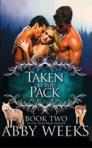 Taken by the Pack: Wolf Shifter Menage (The Wolfpack Trilogy) (Volume 2) - Abby Weeks