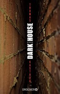 Dark House: Roman - Thomas Kastura