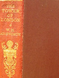 Tower of London - William Harrison Ainsworth
