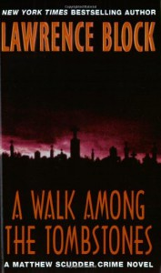 A Walk Among the Tombstones (Matthew Scudder #10) - Lawrence Block