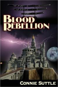 Blood Rebellion (Blood Destiny, #7) - Connie Suttle