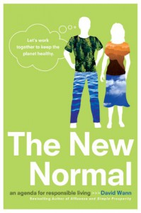 The New Normal: An Agenda for Responsible Living - David Wann