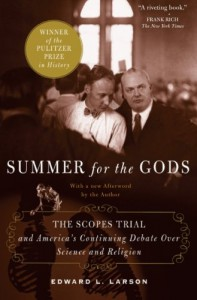Summer for the Gods: The Scopes Trial & America's Continuing Debate over Science & Religion - Edward J. Larson