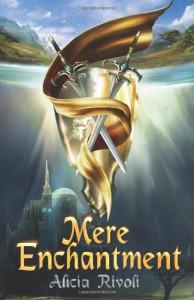 Mere Enchantment - Alicia Rivoli