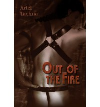 Out of the Fire - Ariel Tachna