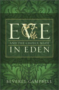 Eve and the Choice Made in Eden - Beverly Campbell