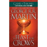 A Feast for Crows (A Song of Ice and Fire, #4) - George R.R. Martin