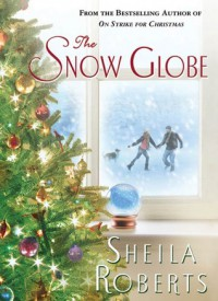 The Snow Globe - Sheila Roberts