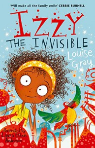 Izzy the Invisible - Louise Gray, Laura Ellen Anderson