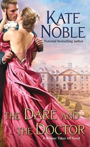 The Dare and the Doctor (Winner Takes All) - Kate Noble
