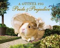 A Guinea Pig Pride & Prejudice - Jane Austen, Alex Goodwin, Tess Gammell