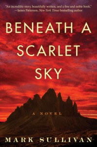 Beneath a Scarlet Sky: A Novel - Mark T. Sullivan