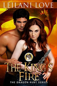 The King's Fire (The Dragon Ruby Series Book 2) - Leilani Love