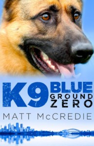 K9 Blue: Ground Zero - Matt McCredie