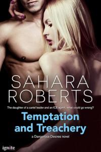 Temptation and Treachery - Sahara Roberts