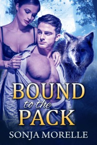 Bound to the Pack (Bound to the Pack, #1) - Sonja Morelle