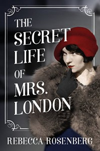 The Secret Life of Mrs. London - Rebecca Rosenberg