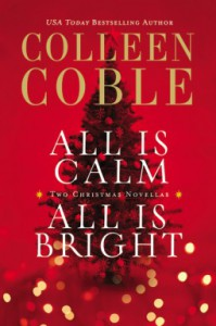 All Is Calm, All Is Bright - Colleen Coble