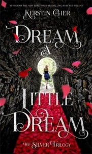 Dream a Little Dream (The Silver Trilogy) - Kerstin Gier, Anthea Bell