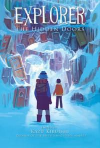 Explorer: The Hidden Doors - Kazu Kibuishi