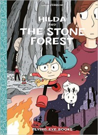 Hilda and the Stone Forest (Hildafolk) - Luke Pearson