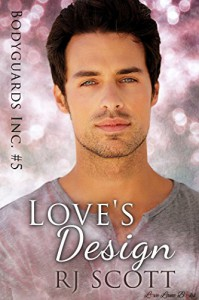 Love's Design (Bodyguards Inc. Book 5) - R.J. Scott