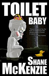 Toilet Baby - Shane McKenzie
