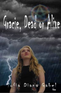 Gracie, Dead or Alive - Sofia Diana Gabel