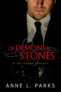 Of Demons & Stones: A Tri-Stone Trilogy - Anne L. Parks