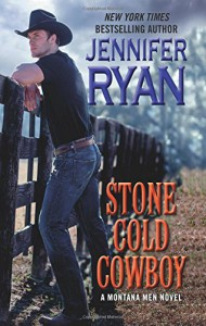 Stone Cold Cowboy: A Montana Men Novel - Jennifer Ryan
