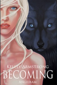 Becoming (Otherworld Stories, #0.09) - Kelley Armstrong,  Angilram