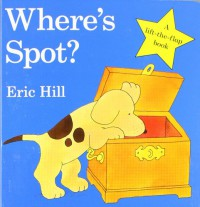 Where's Spot? (Little Spot Board Books) - Eric Hill