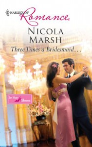 Three Times a Bridesmaid... - Nicola Marsh