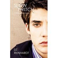 Slow Twitch  - Liz Reinhardt