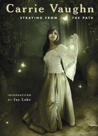 Straying From the Path - Carrie Vaughn, Jay Lake